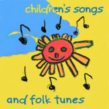 CHILDREN'S SONGS AND FOLK TUNES