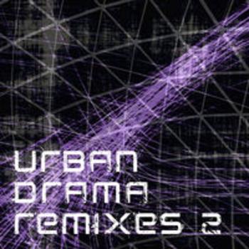 URBAN DRAMA REMIXES II