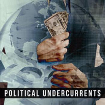 POLITICAL UNDERCURRENTS