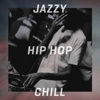 JAZZY HIP HOP CHILL