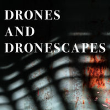 DRONES AND DRONESCAPES