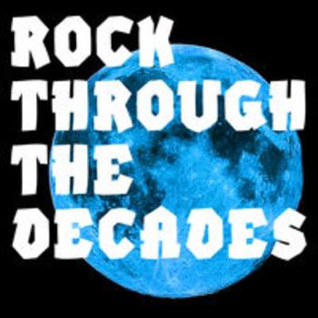 ROCK THROUGH THE DECADES