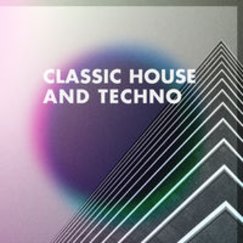 CLASSIC HOUSE AND TECHNO