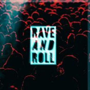 RAVE AND ROLL