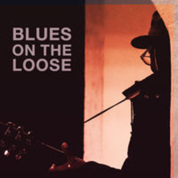 BLUES ON THE LOOSE