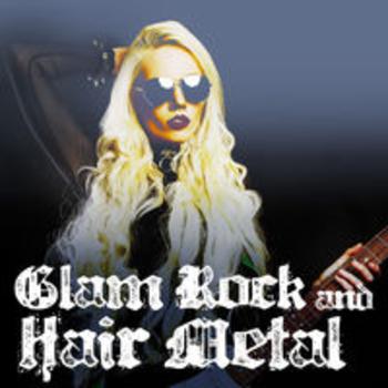 GLAM ROCK & HAIR METAL