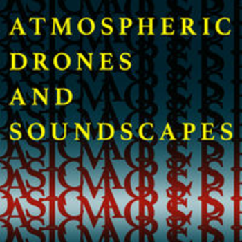 ATMOSPHERIC DRONES AND SOUNDSCAPES