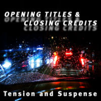 OPENING TITLES & CLOSING CREDITS - Tension and Suspense