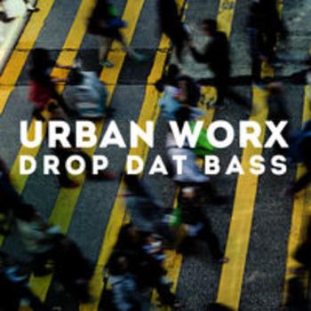 URBAN WORX - Drop Dat Bass
