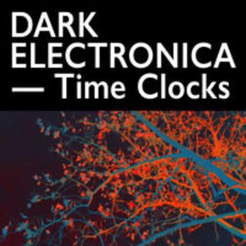 DARK ELECTRONICA - Time Clocks