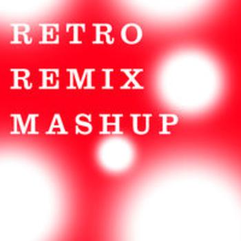 RETRO REMIX MASHUP