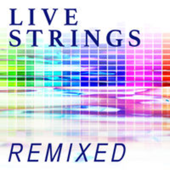 LIVE STRINGS REMIXED