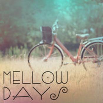 MELLOW DAYS