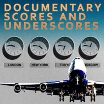 DOCUMENTARY SCORES AND UNDERSCORES