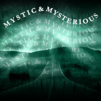MYSTIC & MYSTERIOUS