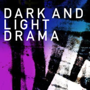DARK AND LIGHT DRAMA