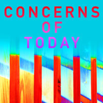 CONCERNS OF TODAY