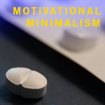 MOTIVATIONAL MINIMALISM