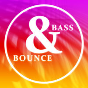 BASS AND BOUNCE