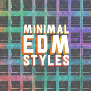 MINIMAL EDM STYLES