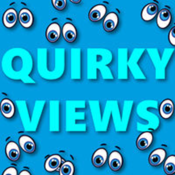 QUIRKY VIEWS