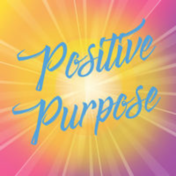 POSITIVE PURPOSE
