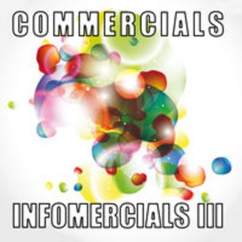 COMMERCIALS AND INFOMERCIALS III