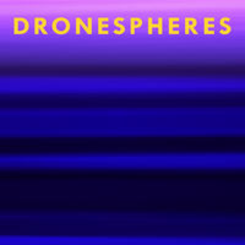 DRONESPHERES