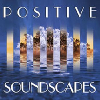 POSITIVE SOUNDSCAPES