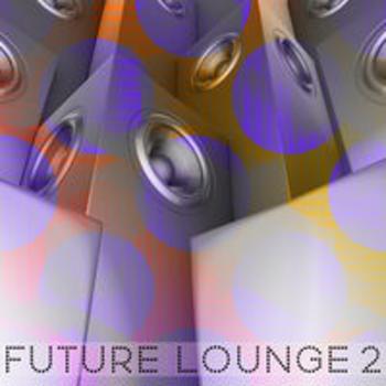 FUTURE LOUNGE II