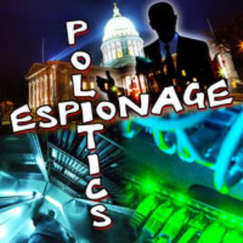 POLITICS AND ESPIONAGE