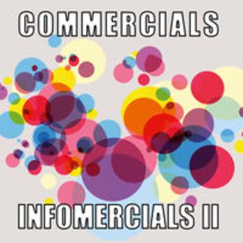 COMMERCIALS AND INFOMERCIALS II