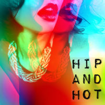 HIP AND HOT