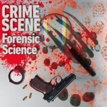 CRIME SCENE - Forensic Science