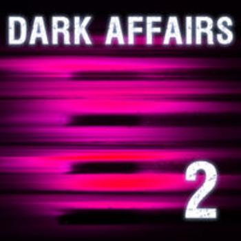 DARK AFFAIRS II