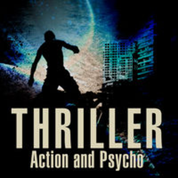 THRILLER - Action and Psycho