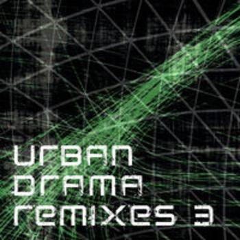 URBAN DRAMA REMIXES 3