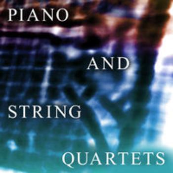 PIANO AND STRING QUARTETS