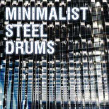 MINIMALIST STEEL DRUMS