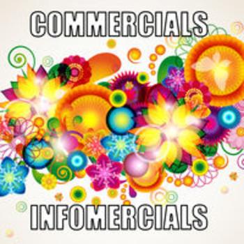 COMMERCIALS AND INFOMERCIALS
