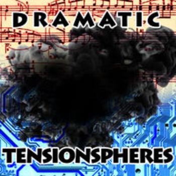 DRAMATIC TENSIONSPHERES