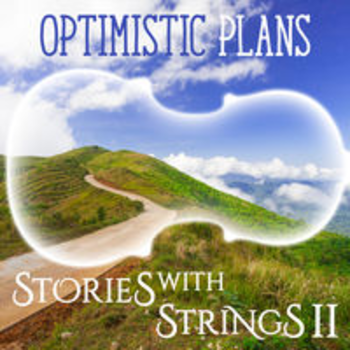 OPTIMISTIC PLANS - Stories with Strings II
