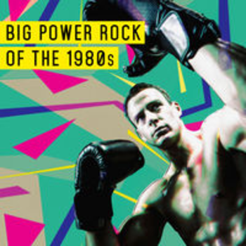 BIG POWER ROCK OF THE 1980s