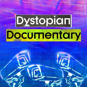 Dystopian Documentary