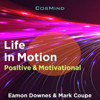 Life In Motion - Positive & Motivational
