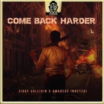 Come Back Harder - Ziggy Sullivin x Amadeus Indetzki