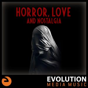 Horror, Love and Nostalgia