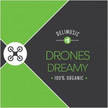 Drones Dreamy