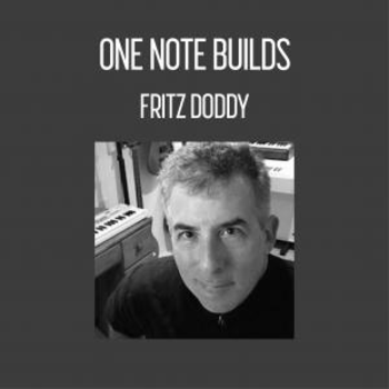 Fritz Doddy- One Note Builds