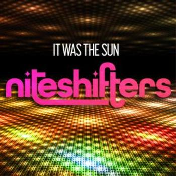 Niteshifters - It Was The Sun